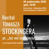 Recital TOMASZA STOCKINGERA - Już nie zapomnisz mnie