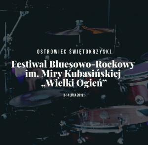 """Festiwal Bluesowo-Rockowy im. Miry Kubasińskiej """"Wielki Ogień"""""""