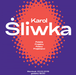 Karol Śliwka. Polskie Projekty Polscy Projektanc