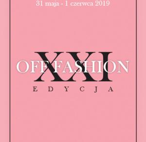 XXI Edycja Konkursu dla Projektantów i Entuzjastów Mody OFF FASHION