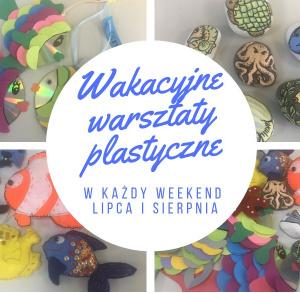 Wakacyjne Warsztaty Plastyczne w Kompleksie Świętokrzyska Polana