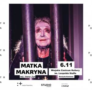 "Spektakl ""Matka Makryna"""