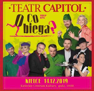 Teatr Capitol: O CO BIEGA?