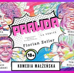 PRAWDA - Teatr TeTaTeT w Kieleckim Centrum Kultury