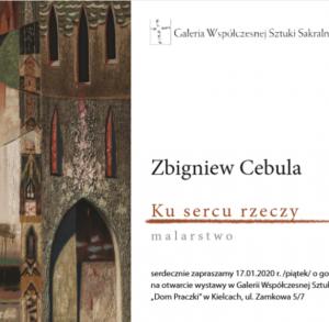 """Wystawa malarstwa Zbigniewa Cebuli """"Ku sercu rzeczy"""""""
