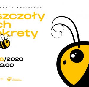Pszczoły i ich sekrety – warsztaty familijne w Energetycznym Centrum Nauki