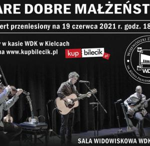 Stare Dobre Małżeństwo - koncert w Kielcach
