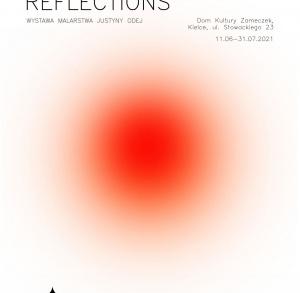 """""""REFLEKSJE / REFLECTIONS"""" Wystawa malarstwa Justyny Odej"""