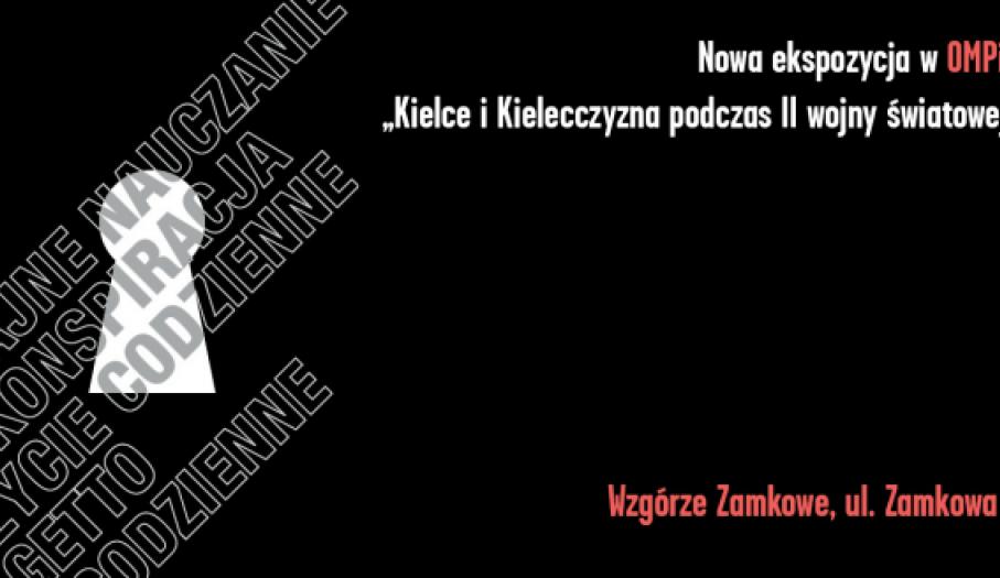 """""""Kielce i Kielecczyzna podczas II wojny światowej""""- nowa ekspozycja w OMPIO"""