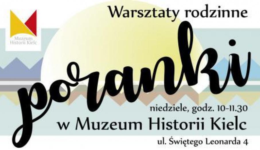 """Poranki w Muzeum Historii Kielc : """"Szyldy dawnych Kielc"""" - warsztaty rodzinne"""