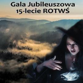 Gala Jubileuszowa 15-lecia Regionalnej Organizacji Turystycznej Województwa Świętokrzyskiego