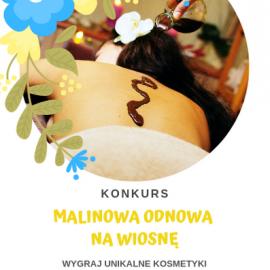 Malinowa odnowa na wiosnę - konkurs