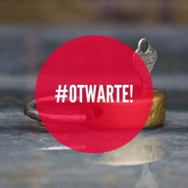 #OTWARTE!
