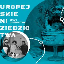 Europejskie Dni Dziedzictwa 2021 - Smaki Dziedzictwa