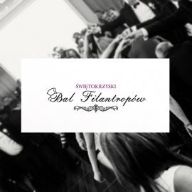 IV ŚWIĘTOKRZYSKI BAL FILANTROPÓW