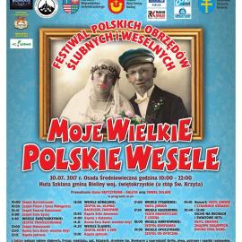 """I Ogólnopolski Festiwal Obrzędów Ślubnych i Weselnych """"Moje wielkie polskie wesele""""."""
